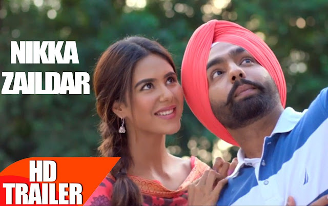 Nikka Zaildar (2016) Punjabi Movie Poster Trailer Ammy Virk Sonam Bajwa