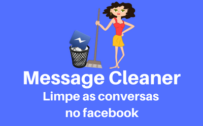 Message Cleaner - Limpe as mesagens do seu facebook no PC