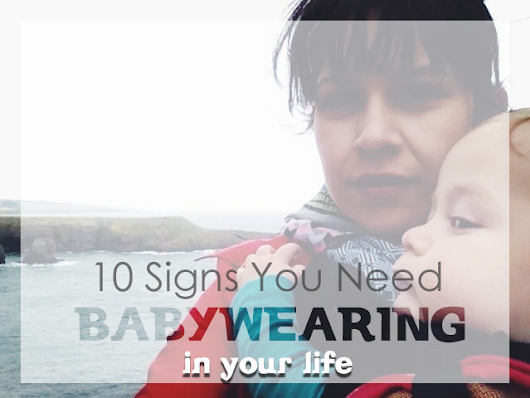 10 Signs You Need Baby Wearing + How to Do It