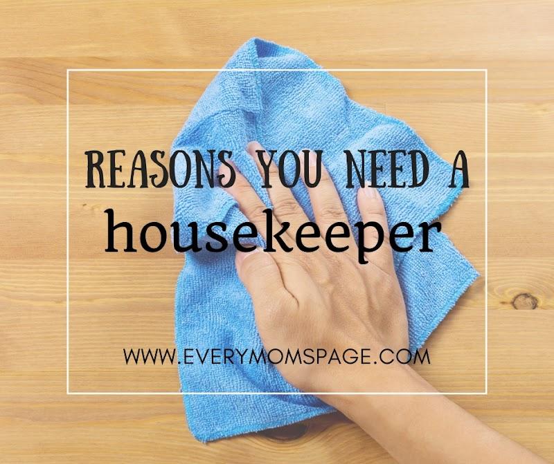 Reasons You Need A Housekeeper