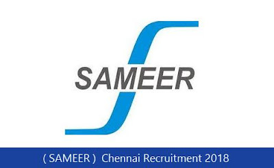 ( SAMEER )  Chennai Recruitment 2018