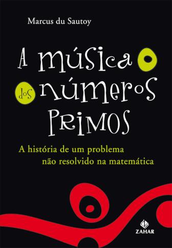 A música dos números primos: A história de um problema não resolvido na matemática
