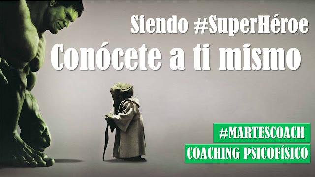 Siendo #Superheroe v3 Conócete a ti mismo #MartesCoach
