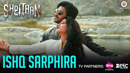 Ishq Sarphira - Sheitaan (2017)