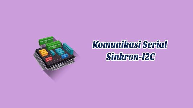 Praktek Komunikasi Serial Sinkron-I2C Menggunakan Arduino