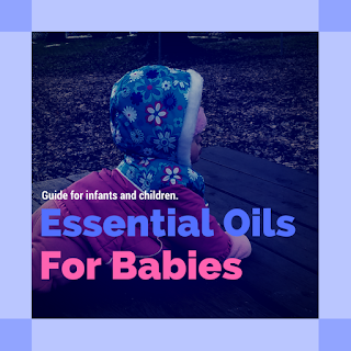 Guide To Essential Oils For Babies And Kids Traditional