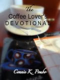 Coming Soon! The Coffee Lover's Devotional
