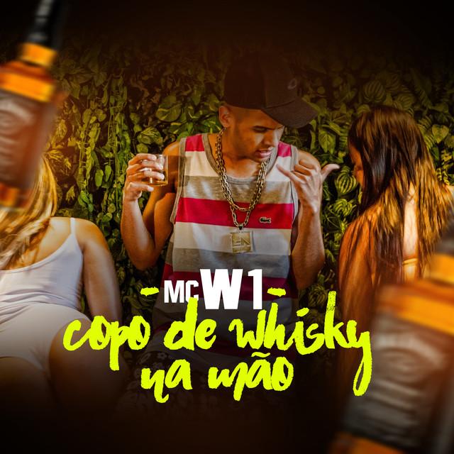 Baixar Copo de Whisky na Mão - MC W1 Mp3
