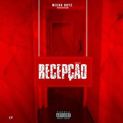 Micha Boyz - Recepção (EP) [DOWNLOAD]
