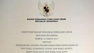 Download PERBAWASLU RI No 14 Tahun 2017 entang Penanganan Laporan Pelanggaran Pemilihan Gubernur, Bupati, Wali Kota
