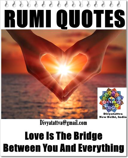 Maulana jalaluddin rumi quotes, love quote, rumi sayings, mystic rumi love inspirational quotes, freindship sayings