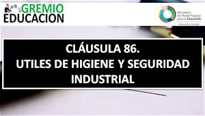 CLÁUSULA 86. UTILES DE HIGIENE Y SEGURIDAD INDUSTRIAL