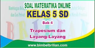 Soal Matematika Online Kelas 5 SD Bab 4 Trapesium dan Layang-Layang - Langsung Ada Nilainya