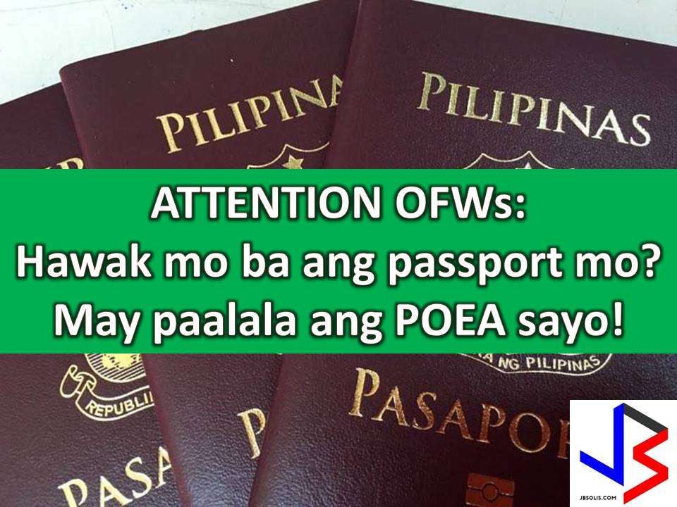 """Utang"" is everywhere. Even Overseas Filipino Workers (OFWs) abroad are not exempted to this.  But the Philippine Overseas Employment Administration (POEA) reminded OFWs not to use their passport as collateral for loans or ""utang"".  It is because under the Foreign Service Circular No. 214-99 dated August 19, 1999, passport used as collateral are automatically canceled ""upon notice by the passport holders.""  ""The cancellation of the said passports, therefore, renders the documents invalid for purpose of guaranteeing payment of loans/obligations,"" it added."