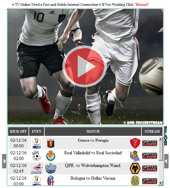 Wacth Stream Soccer Live Online / Nonton TV Online Live Streaming Indonesia : RCTI, SCTV, INDOSIAR, TRANS 7, GLOBAL TV, MNC TV, ANTV, METRO TV, TRANS TV, TV ONE, TVRI NASIONAL, TV EDUKASI, KOMPAS TV, iNEWS, DRAMMA CHANNEL, IDC CHANNEL, MUSIC CHANNEL, MNC SHOP, MNC ENTERTAINMENT,KBS WORLD, NUSANTARA TV, MNC NEWS, FASHION TV, MBC DRAMA, J TV, BALI TV, APLUS, O CHANNEL, BERITA SATU, RODJA TV, ROUGE TV,JAK TV, INSPIRA TV, MNC INFO, FIGHT SPORT, ANIME PLUS TV, NET TV, SPORT TV CHANNEL, STREAM FOOTBALL SOCCER, BEIN SPORT 1, BEIN SPORT 2, BEIN SPORT 3, BEIN SPORT 4, BEIN SPORT 5, BEIN SPORT 6, BEIN SPORT 7, BEIN SPORT 8, BEIN SPORT 9, BEIN SPORT 10, BEIN SPORT 11, BEIN SPORT HD, ENGLAND PREMIERE LEAGUE, SERIE A, BUNDES LIGA, LIGUE 1, LA LIGA, DIV. CHAMPIONSHIP.