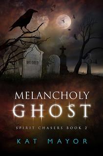 Lola's Blog Tours Spotlight: Melancholy Ghost by Kat Mayor