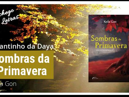 Cantinho da Daya: Sombras da Primavera (Trilogia Cores #2)
