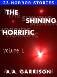 The Shining Horrific: Volume I