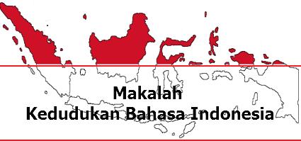 Makalah Kedudukan Bahasa Indonesia Serta Peran Bahasa Indonesia Dalam Membangun Bangsa Tugas Pelajar