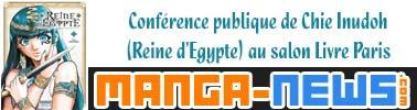 http://www.manga-news.com/index.php/actus/2017/05/28/Retour-sur-la-conference-publique-de-Chie-Inudoh-Reine-dEgypte-au-salon-Livre-Paris