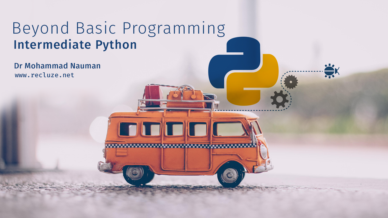 Beyond Basic Programming - Intermediate Python Course