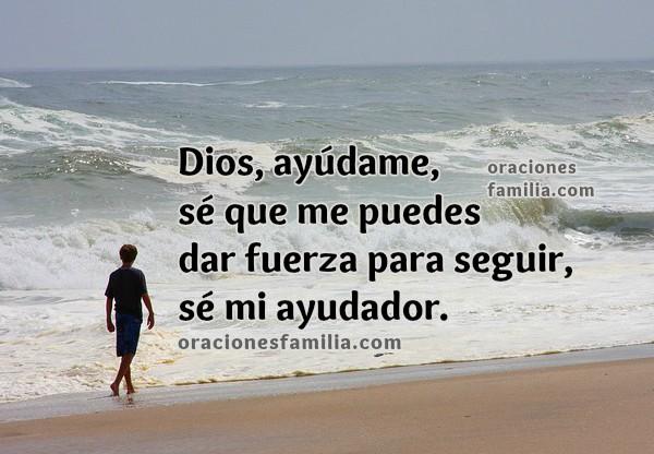 Frases de Oración a Dios,  ayudame imagen oracion en momentos de problemas, dificultades por Mery Bracho.