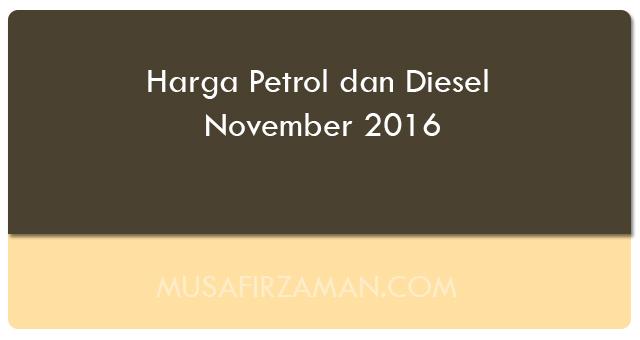 Harga Petrol dan Diesel November 2016