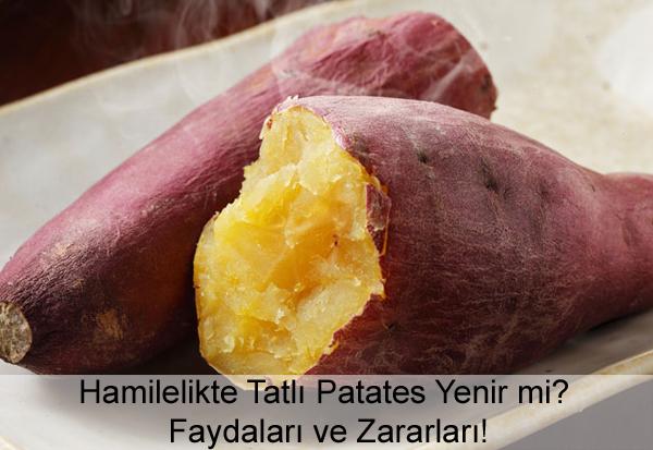 Hamilelikte Tatlı Patates Yenir mi?