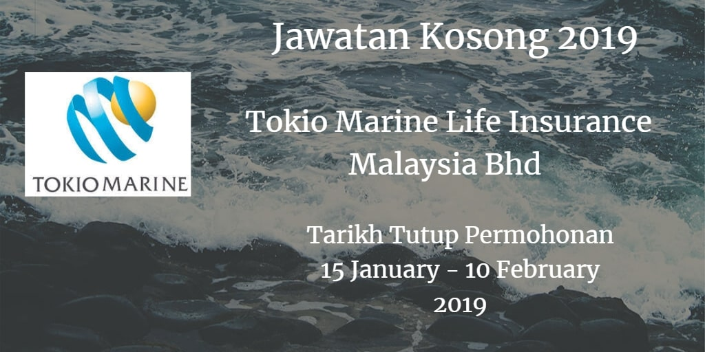 Jawatan Kosong Tokio Marine Life Insurance Malaysia Bhd 15 January - 10 February  2019