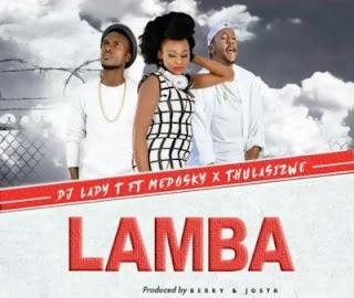 DJ Lady T feat Medosky Thulasizwe - Lamba