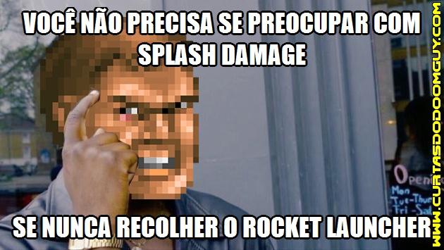 Como não se preocupar com splash damage