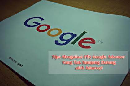 Tips Mengatasi PIN Google Adsense Yang Tak Kunjung Datang