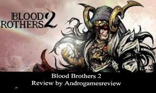 Blood Brothers 2 android game update review