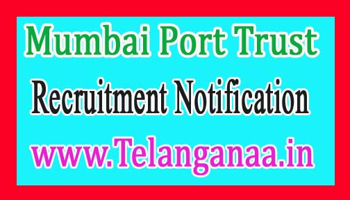 Mumbai Port Trust Recruitment Notification 2017