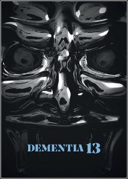 472686 - Filme Demência 13 - Dublado Legendado