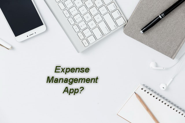 Why You Need An Expense Management App for Your Organization?