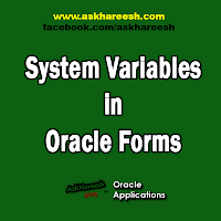 System Variables in Oracle Forms, www.askhareesh.com