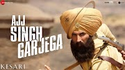 Ajj Singh Garjega Lyrics - Kesari