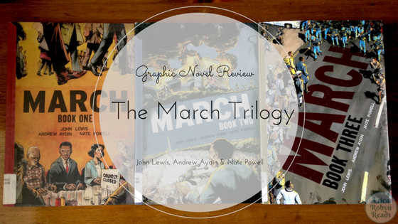 The March Trilogy by John Lewis, Andrew Aydin & Nate Powell