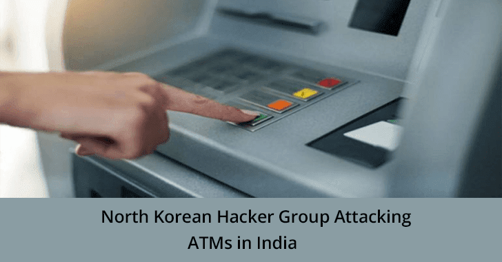 ATMDtrack – North Korean Hacker group Attacking India Banks ATMs to Steal Card Details