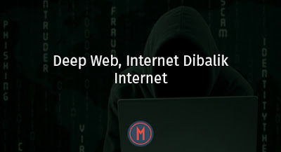 Deep Web, Internet Dibalik Internet