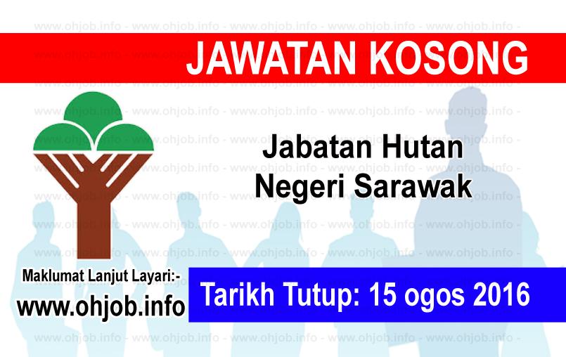 Jawatan Kerja Kosong Jabatan Hutan Negeri Sarawak logo www.ohjob.info ogos 2016