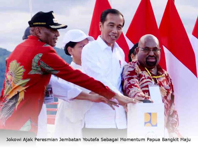 Jokowi Ajak Peresmian Jembatan Youtefa Sebagai Momentum Papua Bangkit Maju