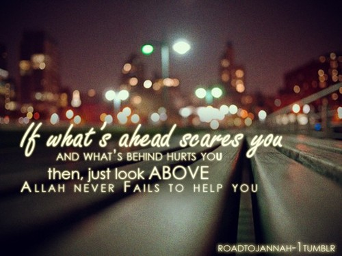 If that's ahead scares you - Islamic Quotes