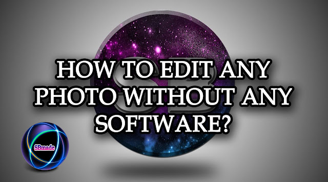 Edit Any Photo Without Any Software