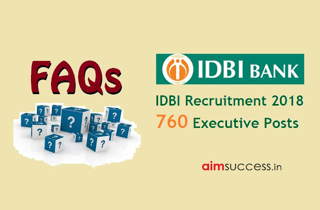IDBI Executive Recruitment 2018 FAQs