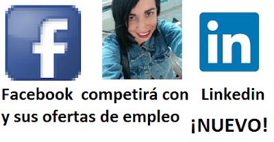 Facebook competirá con Linkedin y sus ofertas de empleo