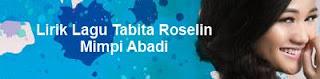 Lirik Lagu Tabita Roselin - Mimpi Abadi