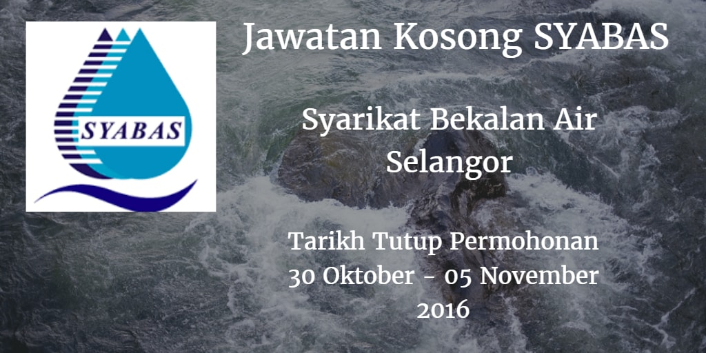 Jawatan Kosong SYABAS 30 Oktober - 05 November 2016