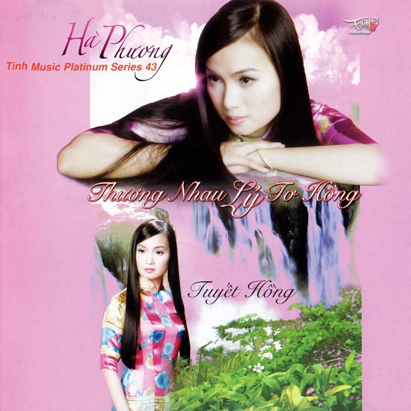 Tình Platinum CD043 - Hà Phương - Thương Nhau Lý Tơ Hồng (NRG)